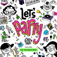 Let's Party (feat. the MeMonsters) — Chatty Tally, The MeMonsters