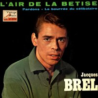 Vintage French Song No. 106 - EP: L'Air De La Betise — Jacques Brel