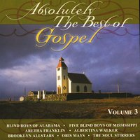 Absolutely The Best Of Gospel Volume 3 — сборник