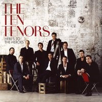 Here's To The Heroes — The Ten Tenors