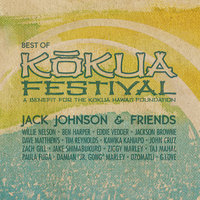 Jack Johnson & Friends: Best Of Kokua Festival, A Benefit For The Kokua Hawaii Foundation — Jack Johnson