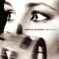 Time To Kill — Sophie Zelmani