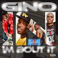 Im Bout It — Gino