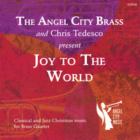 Joy to the World — Chris Tedesco - Trumpet & The Angel City Brass