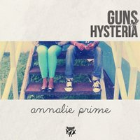 Guns of Hysteria — Annalie Prime