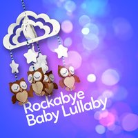 Rockabye Baby Lullaby — Baby Lullaby