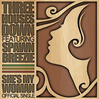 She's My Woman (feat. Spawn Breezie) — Three Houses Down