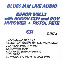 Blues Jam Live Audio: Junior Wells with Buddy Guy & Roy Hytower & Pistol Pete — Junior Wells with Buddy Guy & Roy Hytower & Pistol Pete