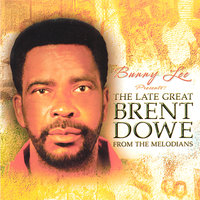 The Late Great Brent Dowe — Brent Dowe