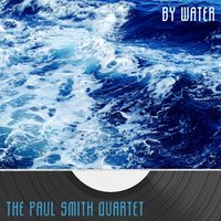 By Water — The Paul Smith Quartet, Paul Smith, The Paul Smith Quartet, Paul Smith