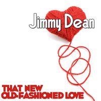That New Old-Fashioned Love — Jimmy Dean