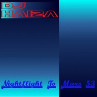 Nightflight To Mars 53 — DJ Haiza