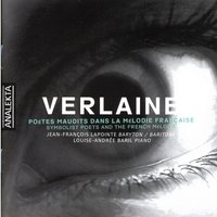 Verlaine - Symbolist Poets And The French Melodie — Jean-François Lapointe, Louise-Andree Baril