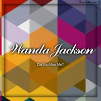 Did You Miss Me? — Wanda Jackson