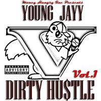 Dirty Hu$tle, Vol. 1 — YOUNG JAYY