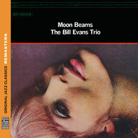 Moon Beams — Bill Evans Trio