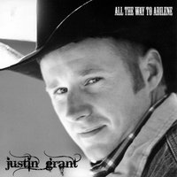 All the Way to Abilene — Justin Grant