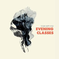 Evening Classes — Your Happy End