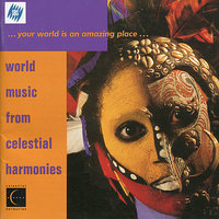 Your World Is An Amazing Place: World Music from Celestial Harmonies — Пьетро Масканьи, Brian Keane, Ömer Faruk Tekbilek, David Hykes, The Harmonic Choir, Микалоюс Константинас Чюрлёнис, David Parsons