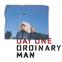 Ordinary Man — Day One