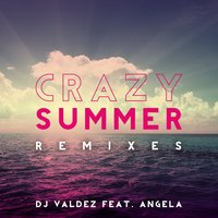 Crazy Summer — Angela, DJ Valdez