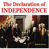 The Declaration of Independence — Roderic Reece