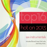 Top 16 Hot On 2013 : Sax Instrumentals — Flies on the Square Egg, Sexy Saxy