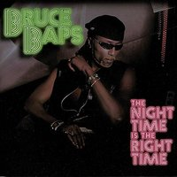 The Night Time Is The Right Time — Bruce Baps