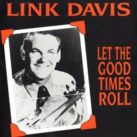 Let the Good Times Roll, 1948 - 1963 — Link Davis