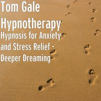 Hypnosis for Anxiety and Stress Relief - Deeper Dreaming — Tom Gale Hypnotherapy