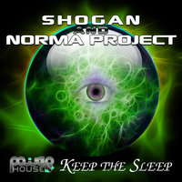 Keep The Sleep — Shogan, Norma Project, Shogan & Norma Project