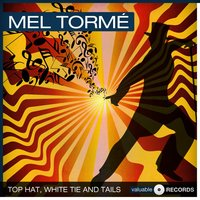 Top Hat, White Tie and Tails — Mel Tormé