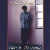 Face In The Crowd — Keith LuBrant