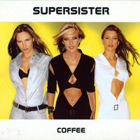 Coffee — Supersister