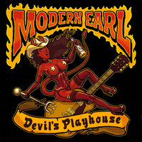 Devil's Playhouse — Modern Earl