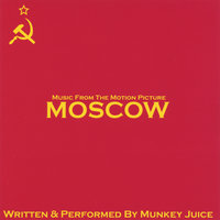 Music From The Motion Picture: Moscow — Munkey Juice