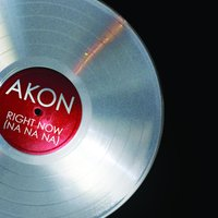 Right Now (Na Na Na) — Akon