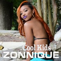 Cool Kids — Zonnique
