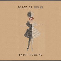 Black Or White — Marty Robbins