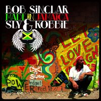 Made In Jamaica — Bob Sinclar, Sly & Robbie