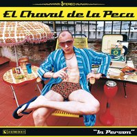 In Person — El Chaval de la Peca