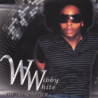 The Trendsetter — Wibby White