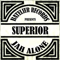 Jah Alone — Superior