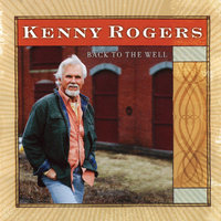 Back to the Well — Kenny Rogers