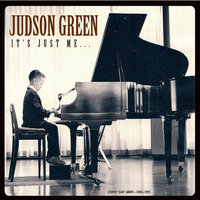It's Just Me... — Judson Green