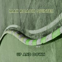 Up And Down — Max Roach Quintet