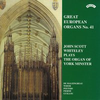 Great European Organs No.41: York Minster — John Scott Whiteley