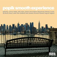 Papik Smooth Experience — Papik Smooth Experience