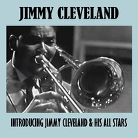 Introducing Jimmy Cleveland & His All Stars — Jimmy Cleveland