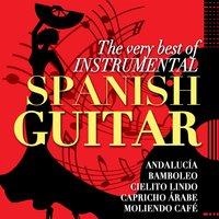 The Very Best of Instrumental Spanish Guitar — Sergi Vicente, Antonio De Lucena, Paco Nula, Antonio de Lucena|Sergi Vicente|Paco Nula